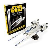 Star Wars Rogue One Book and Model: Make Your Own U-Wing - (ISBN 9781405285001)