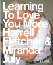 Learning to Love You More - Harrell Fletcher, Miranda July (ISBN 9783791337333)