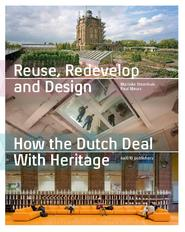 Reuse, redevelop and design - Paul Meurs (ISBN 9789462083714)