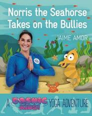 Norris the Seahorse Takes on the Bullies - Jaime Amor (ISBN 9781780289564)
