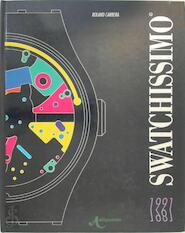 Swatchissimo, 1981 - 1991 - Roland Carrera (ISBN 9782940019007)