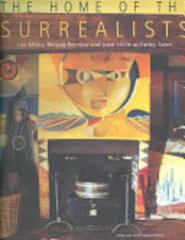 The Home of the Surrealists - Antony Penrose, Alen Macweeney (ISBN 9780711217263)