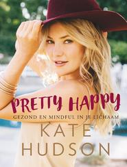 Pretty happy - Kate Hudson (ISBN 9789000352814)