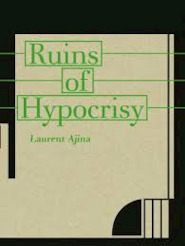 Laurent Ajina - Ruins of Hypocrisy - Reto Mettler (ISBN 9783952337233)