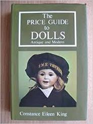 The price guide to dolls - Constance Eileen King (ISBN 9780902028609)