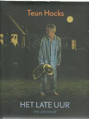 Het late uur / The Late Hour - Teun Hocks (ISBN 9789052266770)