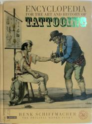 Encyclopedia for the art and history of tattooing - Henk Schiffmacher (ISBN 9789048803187)