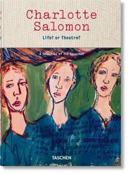 Charlotte Salomon - Life? or Theatre? - A Selection of 450 Gouaches - Judith Belinfante, Evelyn Benesch (ISBN 9783836570770)