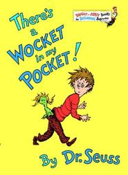 There's a Wocket in My Pocket - Dr. Seuss (ISBN 9780394929200)