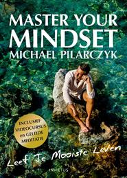 Master your Mindset - Michael Pilarczyk (ISBN 9789079679515)