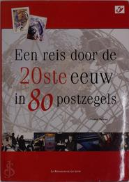 Een reis door de 20ste eeuw in 80 postzegels - France Debray (ISBN 9782804606558)