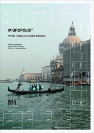 Migropolis: Venice / Atlas of a Global Situation (ISBN 9783775741118)