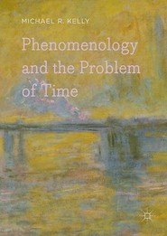Phenomenology and the Problem of Time - Michael R. Kelly (ISBN 9780230347854)