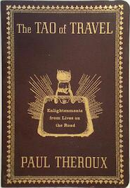 The Tao of Travel - Paul Theroux (ISBN 9780547336916)