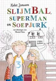Slijmbal, superman en soepjurk - Kolet Janssen (ISBN 9789044819144)