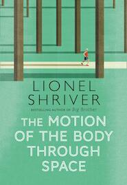 The Motion of the Body Through Space - Lionel Shriver (ISBN 9780007560790)