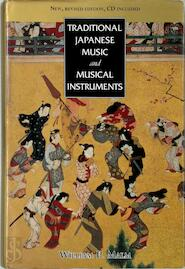 Traditional Japanese Music and Musical Instruments - William P. Malm (ISBN 9784770023957)
