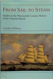 From sail to steam - Caroline Williams (ISBN 9781860771590)