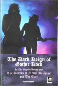 The Dark Reign of Gothic Rock - Dave Thompson (ISBN 9781900924481)