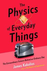 The Physics of Everyday Things - James Kakalios (ISBN 9780770437732)