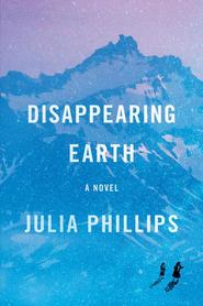 Disappearing earth - julia phillips (ISBN 9781524711580)