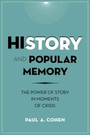 History and popular memory - paul a. cohen (ISBN 9780231166379)