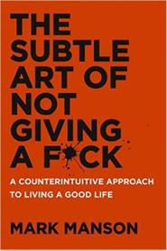The Subtle Art of Not Giving a Fuck - mark manson (ISBN 9780062641540)