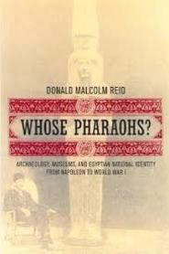 Whose pharaohs? - Donald Malcolm Reid (ISBN 9780520221970)
