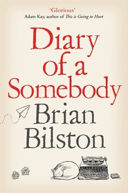 Diary of a somebody - brian bilston (ISBN 9781529005561)