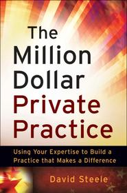 The Million Dollar Private Practice - David Steele (ISBN 9780470635780)