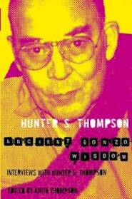 Ancient Gonzo Wisdom - Hunter S. Thompson (ISBN 9780330510721)