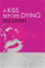 Kiss Before Dying - ira levin (ISBN 9781849015912)