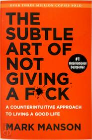 The subtle art of not giving a f*ck - Mark Manson (ISBN 9780062641540)