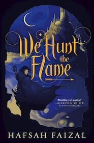 We Hunt the Flame - hafsah faizal (ISBN 9780374313647)