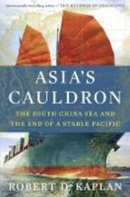 Asia's Cauldron - robert d. kaplan (ISBN 9780812999068)