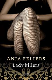 Lady killers (e-book) - Anja Feliers (ISBN 9789463830874)