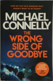 The Wrong Side of Goodbye - Michael Connelly (ISBN 9781409147510)