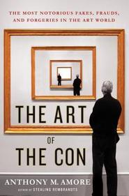 The Art of the Con - Anthony M. Amore (ISBN 9781137279873)