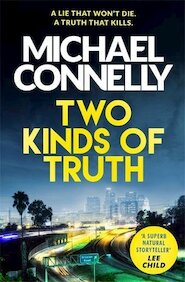 Two Kinds of Truth - michael connelly (ISBN 9781409147589)