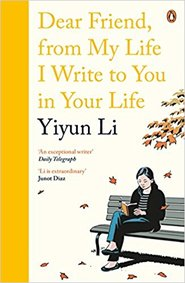 Dear Friend, From My Life I Write to You in Your Life - yiyun li (ISBN 9780241978665)
