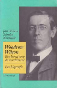 Woodrow Wilson - Jan Willem Schulte Nordholt (ISBN 9789029099684)