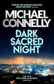 Dark Sacred Night - michael connelly (ISBN 9781409182733)