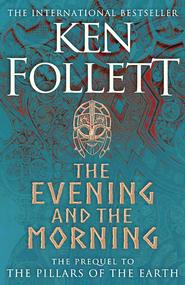 Evening and the morning - Ken Follett (ISBN 9781447278788)