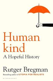 Humankind: a new history of human nature - Rutger Bregman (ISBN 9781408898949)