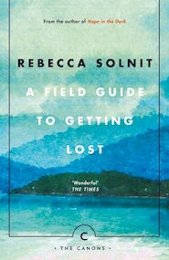 A Field Guide to Getting Lost - Rebecca Solnit (ISBN 9781786890511)