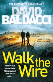 Walk the wire - david baldacci (ISBN 9781509874538)