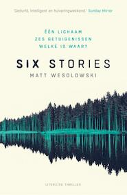 Six stories - Matt Wesolowski (ISBN 9789400511521)