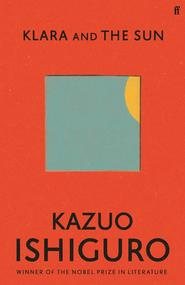 Klara and the sun - Kazuo Ishiguro (ISBN 9780571364886)