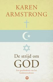De strijd om God - Karen Armstrong (ISBN 9789023464020)