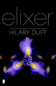 Elixer - Hilary Duff (ISBN 9789022558195)